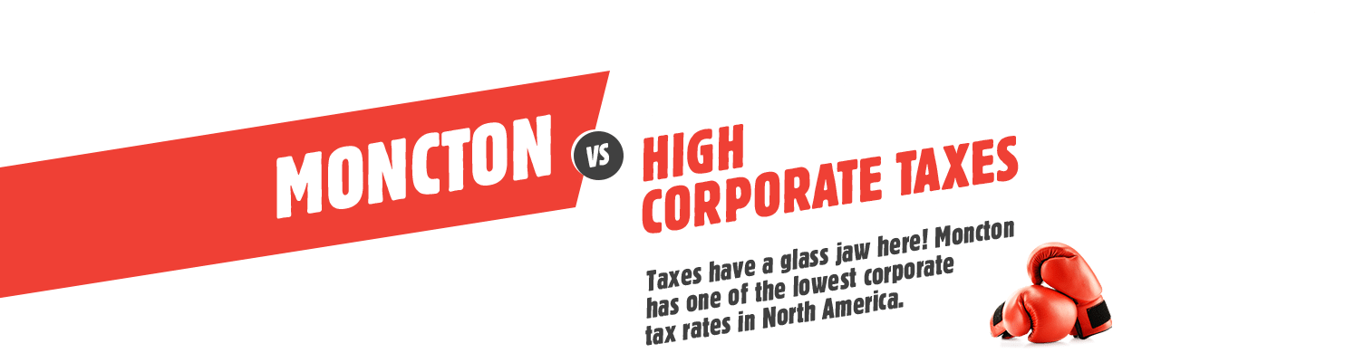 Moncton VS High Corporate Taxes